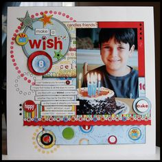 "#papercraft #scrapbook #layout.  Make A Wish...Birthday Layout...Bo Bunny ""It's My Party"" Collection."