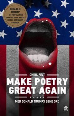 «Ας Κάνουμε την Ποίηση Μεγάλη Ξανά»: Ποιητική συλλογή από δηλώσεις του Τραμπ   altsantiri.gr