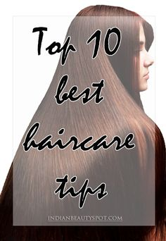 10 Best Hair Care Tips for longer, thicker and sexier hair - ♥ IndianBeautySpot.Com ♥