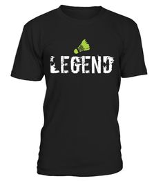 # Badminton Legend .  Badminton LegendLimited Edition Tee available in different colors and styles, choose your favorite one from the available products menù.Grab Yours Now!Order 2 or more to save on shipping cost.