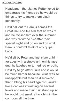 James would totally do this>>>this is when I know I'm just like James potter because I try to do the exact same things to my friends.