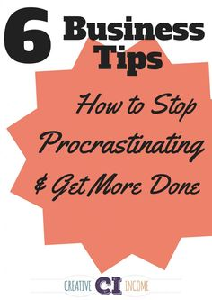 6 Business Tips: How to Stop Procrastinating and Get More Done time management, stop procrastinating How To Do Eyebrows, Eyebrows On Fleek, Business Marketing, Business Tips, Online Business, Cleaning Leather Car Seats, How To Remove Sharpie, How To Stop Procrastinating, Time Management