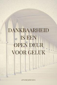 Dankbaarheid is een open deur voor geluk...