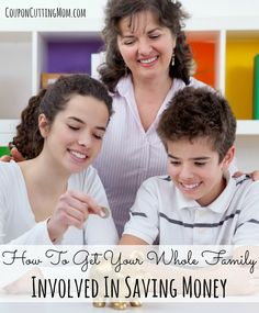 How To Get Your Whole Family Involved In Saving Money with Coupon Cutting Mom