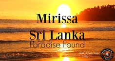 Little Mirissa in the south of Sri Lanka gets busier every year, but it's still one of the less spoilt coastal areas of Sri Lanka and our family favourite.