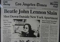 """December 8, 1980 ~ """"The Los Angeles Times"""" Reports That John Lennon Is Murdered ~ The World Is In Shock"""