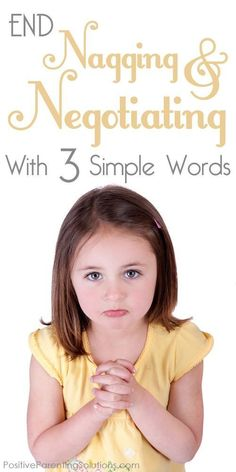 Just in case i need this in the future End child nagging & negotiating with just three simple words - Positive Parenting Solutions Positive Parenting Solutions, Parenting Advice, Kids And Parenting, Parenting Classes, Parenting Styles, Peaceful Parenting, Foster Parenting, Conscious Parenting, Practical Parenting