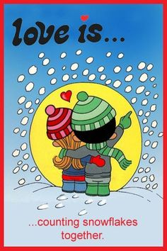 love is... counting snowflakes together