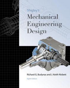 Bestseller Books Online Shigley's Mechanical Engineering Design (McGraw-Hill Series in Mechanical Engineering) Richard Budynas, Keith Nisbett $177.75  - http://www.ebooknetworking.net/books_detail-0073312606.html