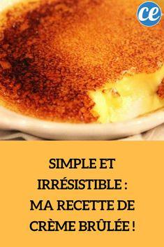 Simple et Irrésistible : Ma Recette de Crème Brûlée !