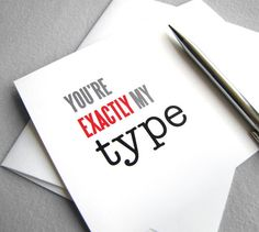 20 Awesome Valentine's Day Cards: For those in your life who squeal over all things typography (me!), the You're Exactly My Type card from Red Letter Paper Company is for you.
