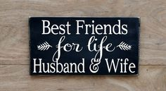 Rustic Wedding Sign Love Quotes Best Friends For Life Husband Wife Anniversary Gift Home Wall Art Couple Spouse Gift Master Bedroom Marriage