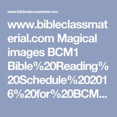 www.bibleclassmaterial.com Magical images BCM1 Bible%20Reading%20Schedule%202016%20for%20BCM.pdf