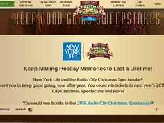 Enter the NY Life Keep Good Going Sweepstakes for a chance to win Four Tickets for Twenty-Five Years to the Radio City Christmas Spectacular Show!