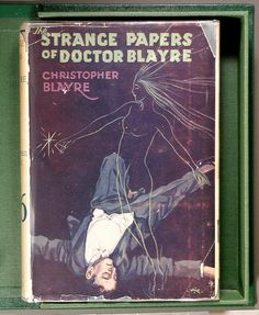 Edward Heron-Allen: Expanded Edition, 'Strange Papers of Doctor Blayre' by his pseudonym, 1932,  Christopher Blayre, Hard cover with Dust Jacket