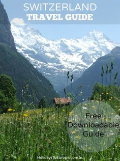 Switzerland Travel Guide | Grab your free 28 page Switzerland Travel Guide which is packed full of useful tips and information to help you plan the perfect Swiss holiday.
