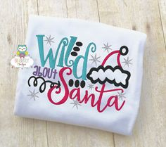 Wild about Santa Shirt or Bodysuit Christmas by GingerLyBoutique