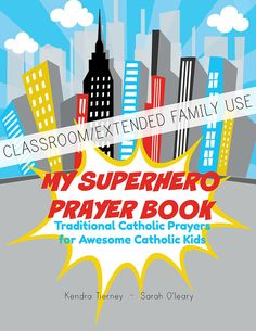 Twenty-three traditional Catholic prayers, plus how to say the Rosary, decorated with awesome boy and girl superheroes and bright, fun, full-color on every page.