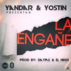 Yandar y Yostin   La Engañe (Prod. By Dayme y El High)