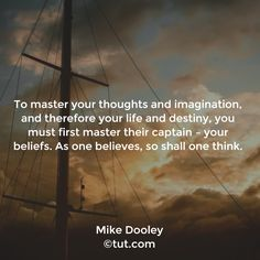 To master your thoughts and imagination, and therefore your life and destiny, you must first master their captain- your beliefs. As one believes, so shall one think. Positive Vibes, Positive Quotes, Positive Affirmations, Spirit Science Quotes, Mike Dooley, Yoga Mantras, Positive Inspiration, Empowering Quotes, Deep Words