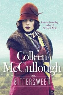 Buy Bittersweet by Colleen McCullough at Mighty Ape NZ. From author of THE THORN BIRDS, one of the biggest-selling books of all time, comes this epic saga of love, betrayal and redemption in Australia. Books To Buy, I Love Books, New Books, Good Books, Books To Read, The Thorn Birds, Buying Books Online, Australian Authors, Historical Fiction
