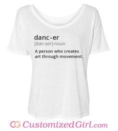 Dancer Definition - Life Shirts - Ideas of Life Shirts - Custom Dance shirts shorts bags and more from Customized Girl All About Dance, Just Dance, Dance Class, Dance Studio, Ballet Class, Dance Aesthetic, Dance Hip Hop, Tanz Shirts, Stitch Fix
