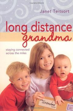 Long Distance Grandma: Staying Connected Across the Miles (Motherhood Club) by Janet Teitsort http://www.amazon.com/dp/1582294445/ref=cm_sw_r_pi_dp_vdGTtb0AMK1DT5TH