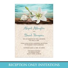 Floral beach theme Reception Only invitations with an elegant white lily, a starfish, and a sand dollar on a rustic wood dock overlooking the open water, and your wedding details printed in dark brown and teal over a beige sand texture background design. Perfect for your beach or tropical themed post wedding reception.