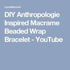 DIY Anthropologie Inspired Macrame Beaded Wrap Bracelet - YouTube