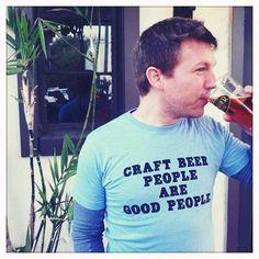 """""""Craft beer people are good people"""" Shirt Beer Brewing, Home Brewing, Craft Beer Gifts, Beer Snob, Beer Brands, Beer Humor, Beer Festival, How To Make Beer, Good People"""