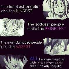 Anime Quotes - Fairy Tail Quote - Page 1 - Wattpad Sad Anime Quotes, True Quotes, Depressing Quotes, Edgy Quotes, Naruto Quotes, Fake Smile Quotes, Angst Quotes, Jealousy Quotes, Fairy Tail Quotes