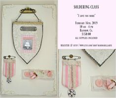 February 16th,2019 Soldering class Solder protect  Pink Medal Wall art  Vintage buttons Vintage lace