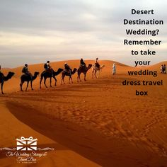 Desert Destination Wedding? Remember to take your wedding dress travel box  #travel#weddings#desert#brides#bespoke#handmade#mothers#bridesmaids#destination#overseas