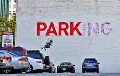 Banksy, Los Angeles, 2010. Let's destroy parks to make room for parking!! Yeh... the logic doesn't work for me either
