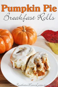 Southern Mom Loves: Pumpkin Pie Breakfast Rolls with Easy Icing {Recipe}