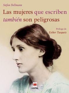 Las mujeres que escriben también son peligrosas - Un libro bellamente ilustrado, dedicado a las valientes mujeres escritoras de todas las épocas.