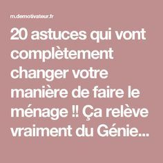 20 astuces qui vont complètement changer votre manière de faire le ménage !! Ça relève vraiment du Génie, surtout la numéro 13... Cleaning Recipes, Cleaning Hacks, Grand Menage, Flylady, Home Organisation, Tips & Tricks, Busy Bee, Saving Ideas, Home Hacks