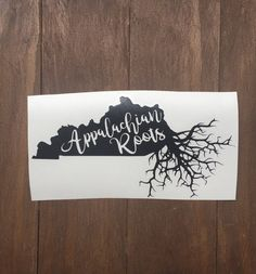 Kentucky Appalachian roots decal for car, yeti, cooler, laptop, MacBook by EastKyCreations on Etsy https://www.etsy.com/listing/512825408/kentucky-appalachian-roots-decal-for-car