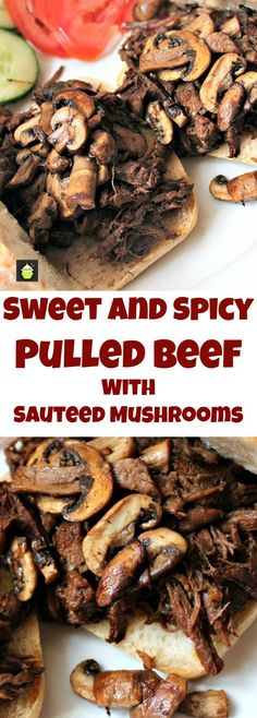 Sweet and Spicy Pulled Beef. Slow cooked tender melt in your mouth beef in a delicious sauce, simply served on a warm ciabatta roll with sauteed mushrooms, makes for a perfect meal!