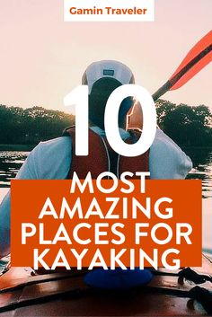 Ready for kayaking? This adventure trip is in my bucket list.Top 10 Kayaking Adventures in the world