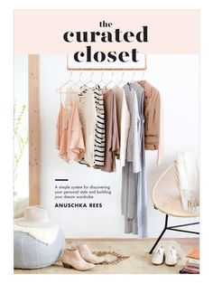 Booktopia has The Curated Closet, A Simple System for Discovering Your Personal Style and Building Your Dream Wardrobe by Anuschka Rees. Buy a discounted Paperback of The Curated Closet online from Australia's leading online bookstore. 10 Item Wardrobe, Wardrobe Rack, Wardrobe Basics, Capsule Wardrobe Mom, Closet Basics, Wardrobe Clothing, Wardrobe Ideas, Style Hippy, The Curated Closet
