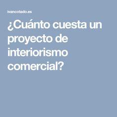 ¿Cuánto cuesta un proyecto de interiorismo comercial?