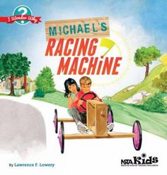 While building a soapbox racing car, a pair of friends provide an easy-to-understand lesson in how simple machines areall around us, making our work more efficient. Science Curriculum, Teaching Science, Student Learning, Science Store, Why Book, Teacher Association, Reading Street, What If Questions, Simple Machines