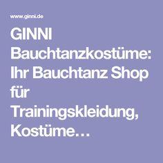 GINNI Bauchtanzkostüme: Ihr Bauchtanz Shop für Trainingskleidung, Kostüme…