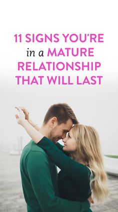 11 Signs You're In A Mature Relationship That Will Last #Love #Relationships #Romance
