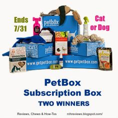 PetBox Subscription Box (for Cats or Dogs - winner's choice)  2 winners, ends 7/31