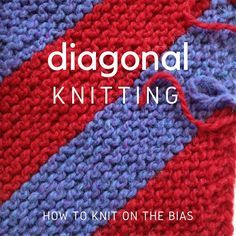 Learn how to Knit on the Bias Knitting on the Bias is Simple and Versatile Diagonal or Bias knitting is one of the very simplest knitting techniques to learn, easy to remember and is adaptable to many stitch motifs, including lace. What is it bias knitting, exactly? You are just knitting diagonally! You'll be increasing at one end of your knitting and decreasing on the other end to create a diagonal effect. Bias knitting also makes already interesting self-striping yarns even more app...