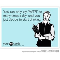 LOL.  That was me last night for sure.....
