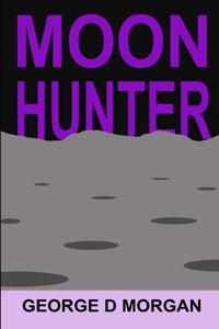 Moon Hunter - George D. Morgan http://dld.bz/dUqgS #recensione #fantascienza #Luna #romanzo