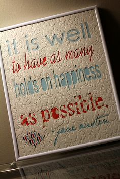 """I like that... """"as many holds on happiness as possible."""" -Jane Austen  I refuse to see Jane Austen as a cynical writer. Snarky or sarcastic at times, but she always gives her characters the happiest of endings (leaves periphery characters as examples of when marriage goes bad)."""